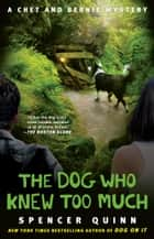 The Dog Who Knew Too Much ebook by Spencer Quinn