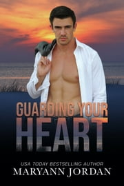 Guarding Your Heart ebook by Maryann Jordan