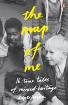 The Map of Me ebook by Penguin Books Ltd