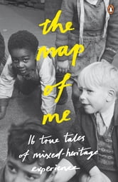 The Map of Me - True Tales of Mixed-Heritage Experience ebook by Penguin Books Ltd