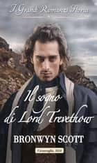 Il sogno di Lord Trevethow eBook by Bronwyn Scott