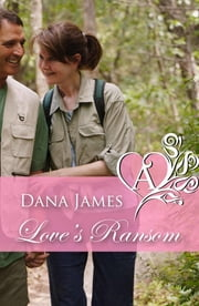 Love's Ransom ebook by Dana James