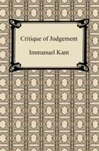 Critique of Judgement eBook by Immanuel Kant