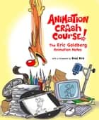 Character Animation Crash Course ebook by Eric Goldberg