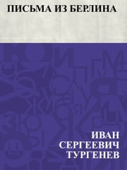 Pis'ma iz Berlina ebook by Иван Сергеевич Тургенев
