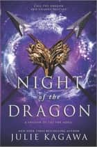 Night of the Dragon eBook by Julie Kagawa