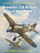 Brewster F2A Buffalo Aces of World War 2 ebook by Kari Stenman,Andrew Thomas,Mr Chris Davey
