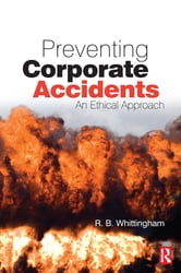 Preventing Corporate Accidents ebook by R B Whittingham