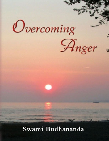 Overcoming Anger ebook by Swami Budhananda