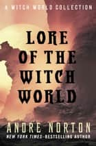Lore of the Witch World - A Witch World Collection ebook by Andre Norton