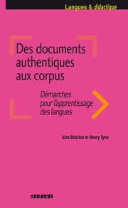 Des documents authentiques aux corpus - Collection Langues et Didactique ebook by Alex Boulton,Henry Tyne
