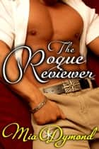 The Rogue Reviewer (Primrose, Minnesota Book 3) ebook by Mia Dymond