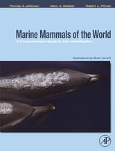 Marine Mammals of the World: A Comprehensive Guide to Their Identification ebook by Thomas A. Jefferson,Marc A. Webber,Robert L. Pitman