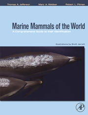 Marine Mammals of the World: A Comprehensive Guide to Their Identification ebook by Thomas A. Jefferson,Marc A. Webber,Robert L. Pitman,Brett Jarrett