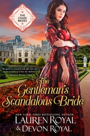 The Gentleman's Scandalous Bride (The Chase Brides, Book 7) - A Sweet & Clean Historical Romance ebook by Lauren Royal, Devon Royal