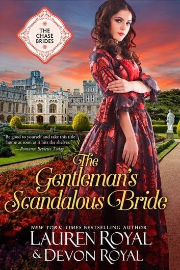 The Gentleman's Scandalous Bride (The Chase Brides, Book 7) - A Sweet & Clean Historical Romance ebook by Lauren Royal,Devon Royal