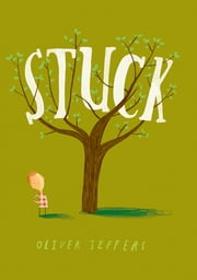 Stuck ebook by Oliver Jeffers,Oliver Jeffers