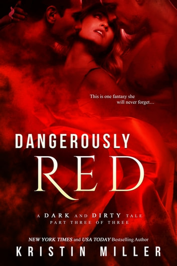 Dangerously Red ebook by Kristin Miller
