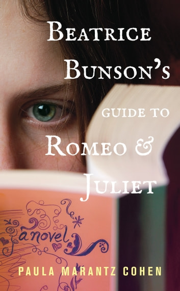 Beatrice Bunson's Guide to Romeo and Juliet ebook by Paula Marantz Cohen
