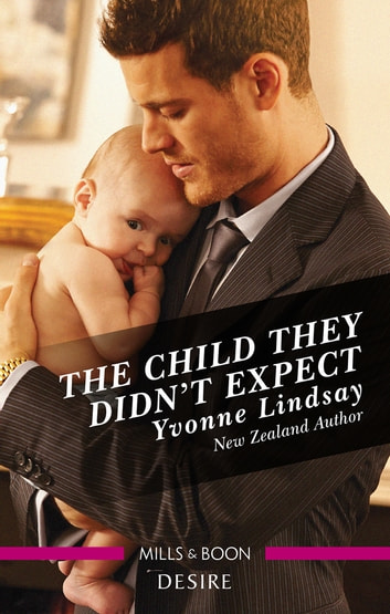 The Child They Didn't Expect ebook by Yvonne Lindsay