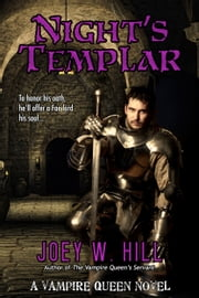 Night's Templar - A Vampire Queen Novel ebook by Joey W. Hill