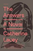 The Answers - A Novel ebook by Catherine Lacey