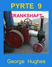PYRTE 9: Crankshaft Assembly and Timing ebook by George Hughes