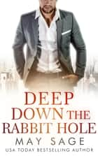Deep Down the Rabbit Hole ekitaplar by May Sage