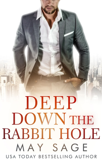 Deep Down the Rabbit Hole ebook by May Sage