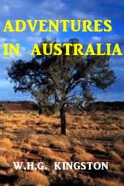 Adventures in Australia ebook by W. H. G. Kingston