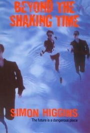 Beyond The Shaking Time ebook by Simon Higgins