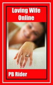 Loving Wife Online ebook by PB Rider