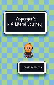Asperger's: A Literal Journey ebook by David Marr