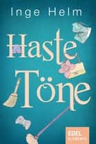 Haste Töne ebook by Inge Helm