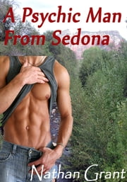 A Psychic Man From Sedona ebook by Nathan Grant