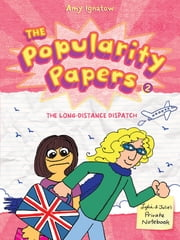 Popularity Papers - Book Two: The Long-Distance Dispatch Between Lydia Goldblatt and Julie Graham-Chang ebook by Amy Ignatow