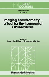 Imaging Spectrometry -- a Tool for Environmental Observations ebook by