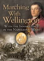 Marching with Wellington ebook by Martin Cassidy