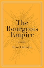 The Bourgeois Empire ebook by Evie Christie