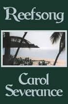 Reefsong ebook by Carol Severance