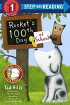 Rocket's 100th Day of School ebook by Tad Hills, Tad Hills