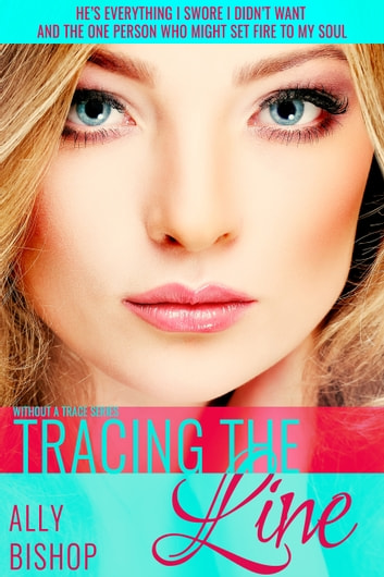 Tracing the Line - a contemporary erotic romance ebook by Ally Bishop