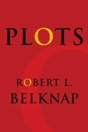 Plots ebook by Robert L. Belknap,Robin Feuer Miller