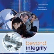Beyond Integrity - A Judeo-Christian Approach to Business Ethics audiobook by Scott Rae, Kenman L. Wong