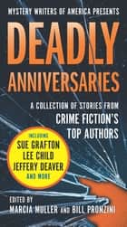 Deadly Anniversaries - A Collection of Stories from Crime Fiction's Top Authors ebook by Marcia Muller, Bill Pronzini