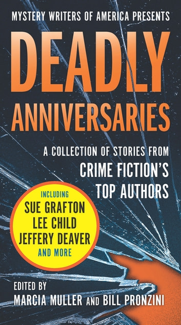 Deadly Anniversaries - A Collection of Stories from Crime Fiction's Top Authors eBook by Marcia Muller,Bill Pronzini