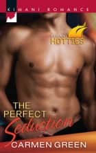 The Perfect Seduction ebook by Carmen Green