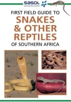 First Field Guide to Snakes & other Reptiles of Southern Africa ebook by Tracey Hawthorne