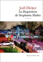 La Disparition de Stephanie Mailer ekitaplar by Joël Dicker