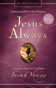 Jesus Always (with Bonus Content) - Embracing Joy in His Presence ebook by Sarah Young